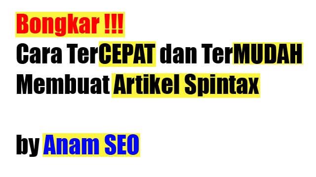 Cara Membuat Artikel Spintax-Anam-SEO